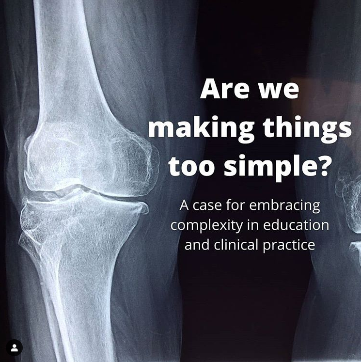 Are we making things too simple? – A case for embracing complexity in education and clinical practice